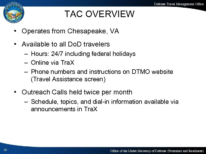 Defense Travel Management Office TAC OVERVIEW • Operates from Chesapeake, VA • Available to