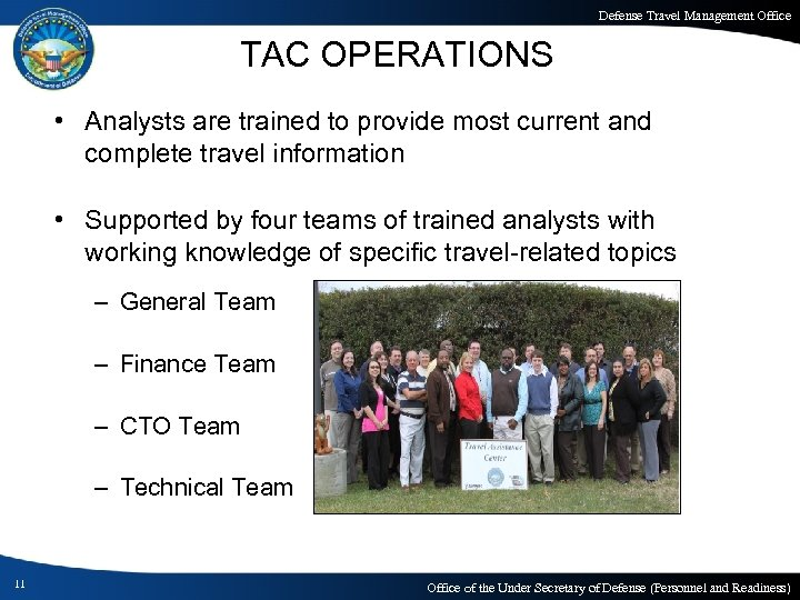 Defense Travel Management Office TAC OPERATIONS • Analysts are trained to provide most current