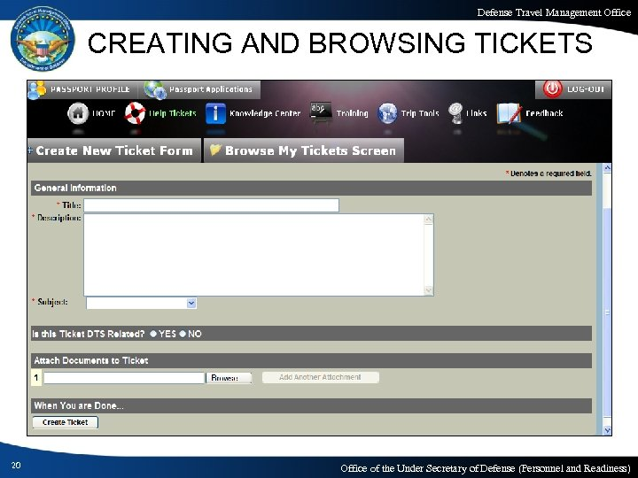 Defense Travel Management Office CREATING AND BROWSING TICKETS 20 Office of the Under Secretary