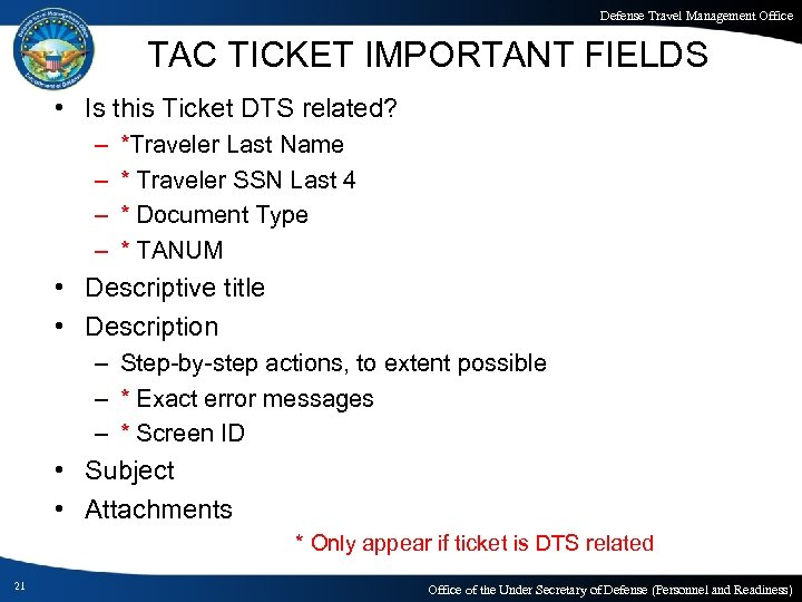 Defense Travel Management Office TAC TICKET IMPORTANT FIELDS • Is this Ticket DTS related?