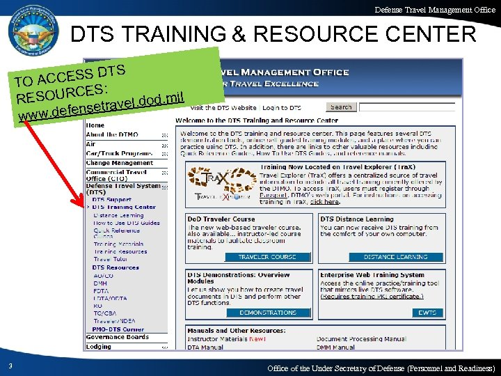 Defense Travel Management Office DTS TRAINING & RESOURCE CENTER S CESS DT TO AC
