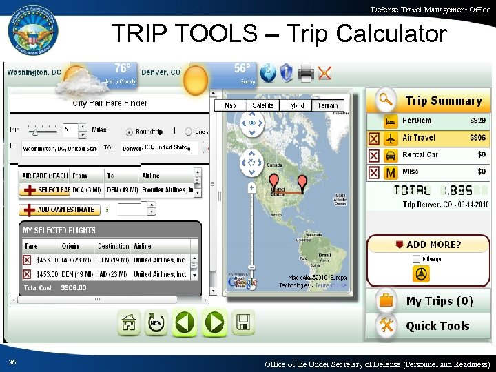 Defense Travel Management Office TRIP TOOLS – Trip Calculator 36 Office of the Under