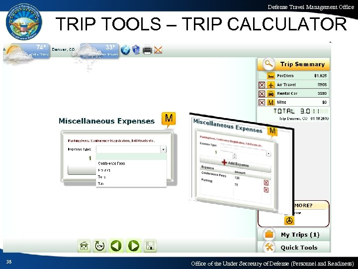 Defense Travel Management Office TRIP TOOLS – TRIP CALCULATOR 38 Office of the Under