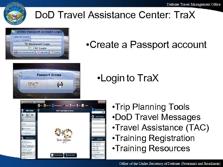 Defense Travel Management Office Do. D Travel Assistance Center: Tra. X • Create a