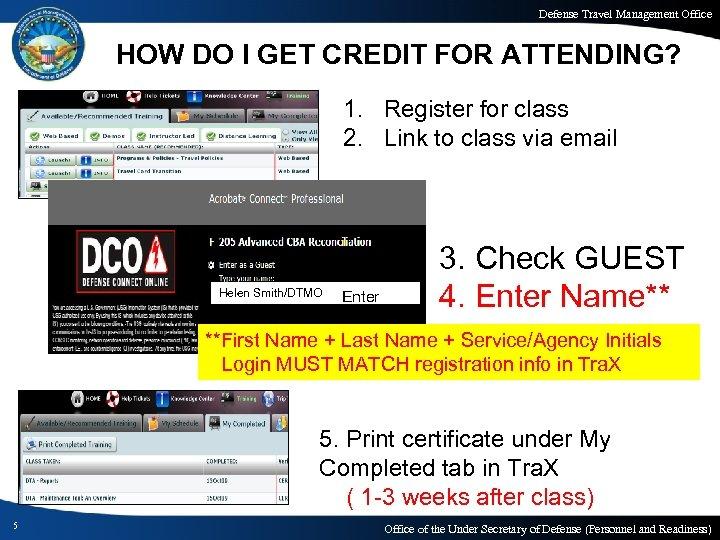 Defense Travel Management Office HOW DO I GET CREDIT FOR ATTENDING? 1. Register for