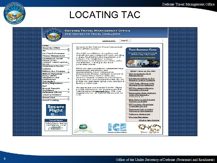 Defense Travel Management Office LOCATING TAC 8 Office of the Under Secretary of Defense