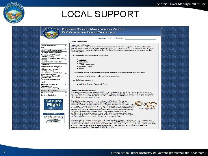 Defense Travel Management Office LOCAL SUPPORT 9 Office of the Under Secretary of Defense