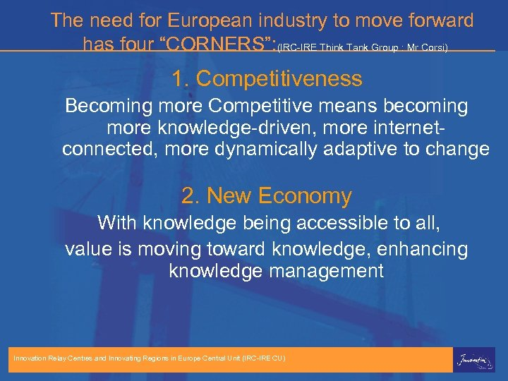 "The need for European industry to move forward has four ""CORNERS"": (IRC-IRE Think Tank"