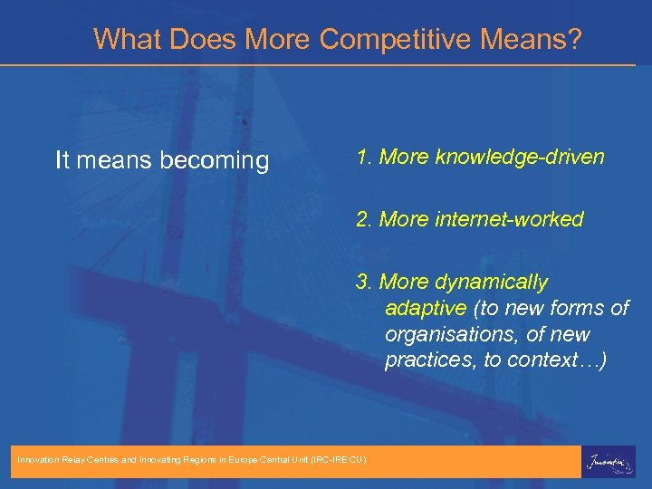What Does More Competitive Means? It means becoming 1. More knowledge-driven 2. More internet-worked