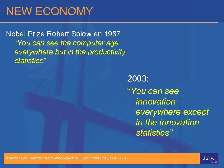 "NEW ECONOMY Nobel Prize Robert Solow en 1987: ""You can see the computer age"