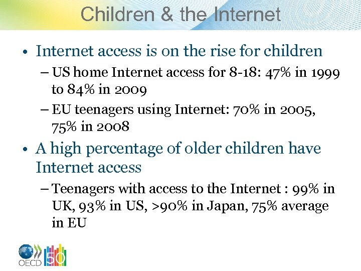 Children & the Internet • Internet access is on the rise for children –