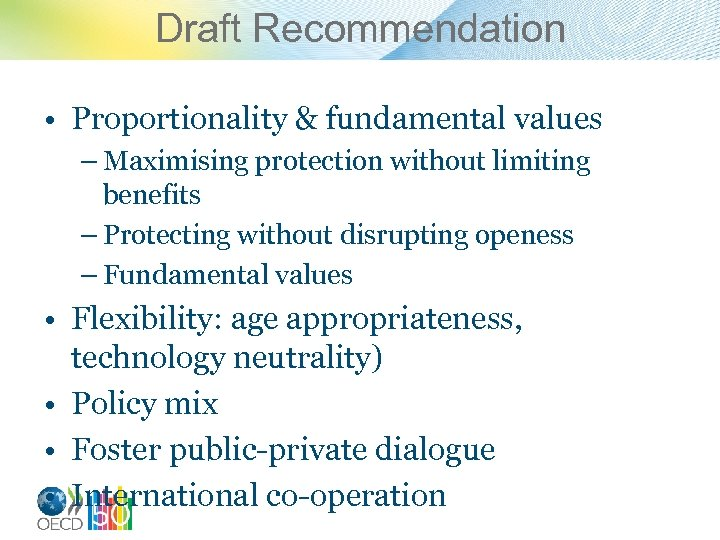 Draft Recommendation • Proportionality & fundamental values – Maximising protection without limiting benefits –