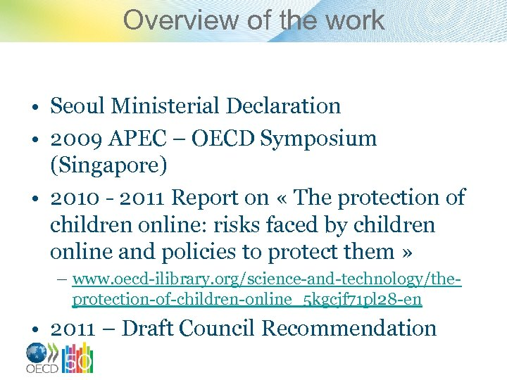Overview of the work • Seoul Ministerial Declaration • 2009 APEC – OECD Symposium