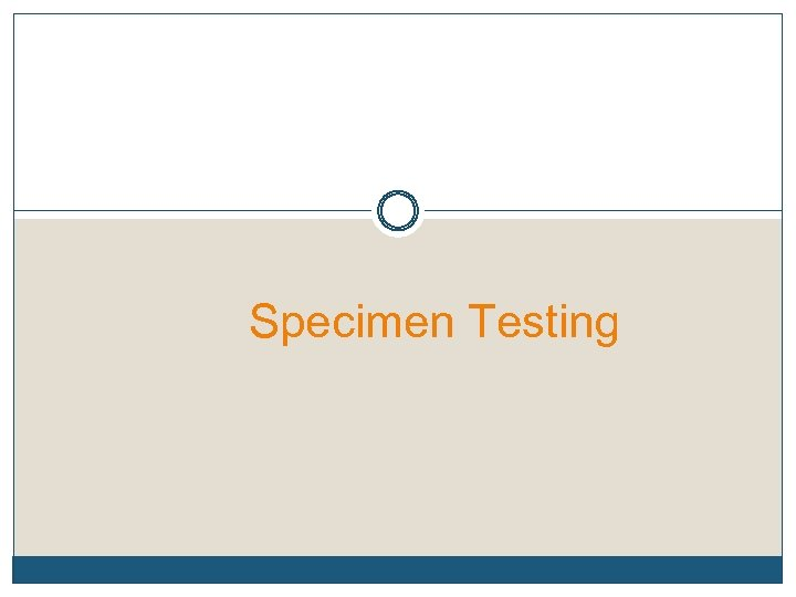 Specimen Testing