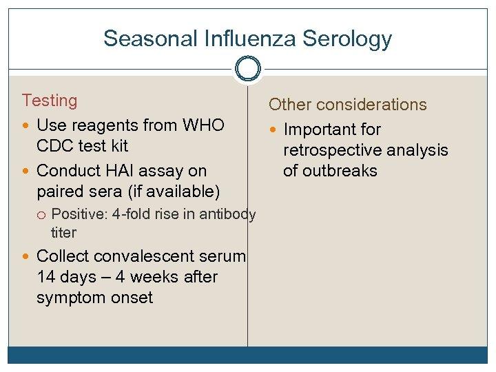 Seasonal Influenza Serology Testing Use reagents from WHO CDC test kit Conduct HAI assay