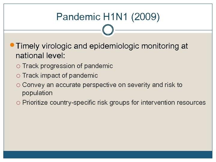 Pandemic H 1 N 1 (2009) Timely virologic and epidemiologic monitoring at national level: