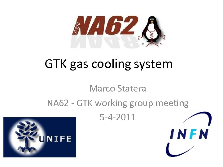 GTK gas cooling system Marco Statera NA 62 - GTK working group meeting 5