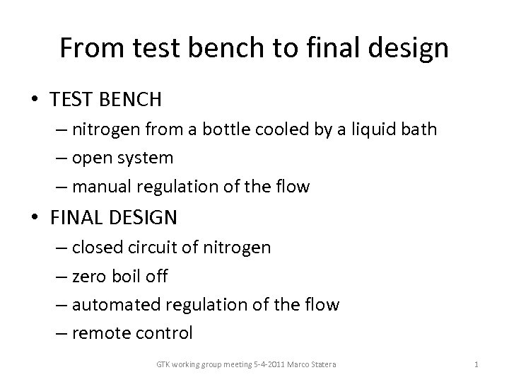 From test bench to final design • TEST BENCH – nitrogen from a bottle