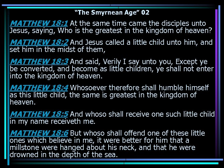 """The Smyrnean Age"" 02 MATTHEW 18: 1 At the same time came the disciples"