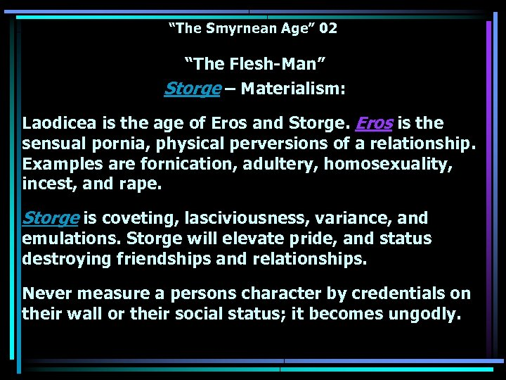 """The Smyrnean Age"" 02 ""The Flesh-Man"" Storge – Materialism: Laodicea is the age of"