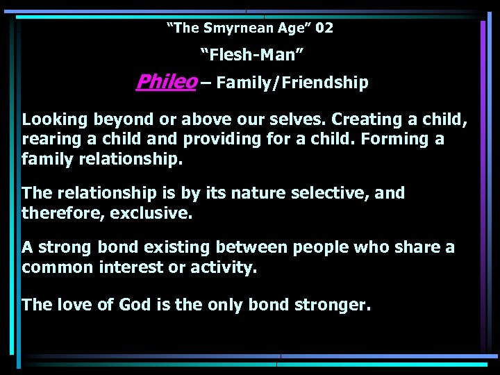 """The Smyrnean Age"" 02 ""Flesh-Man"" Phileo – Family/Friendship Looking beyond or above our selves."