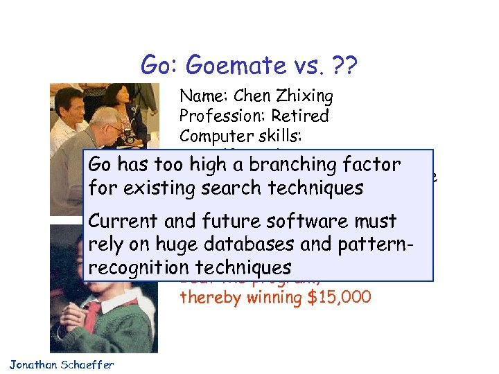 Go: Goemate vs. ? ? Name: Chen Zhixing Profession: Retired Computer skills: self-taught programmer