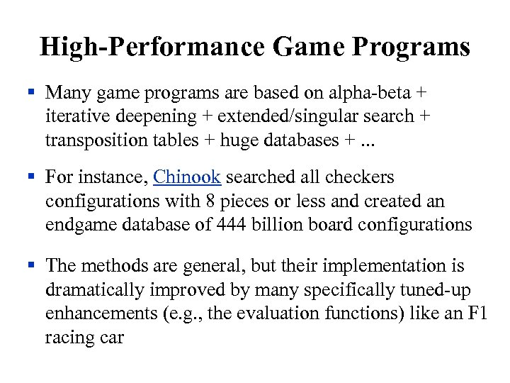High-Performance Game Programs § Many game programs are based on alpha-beta + iterative deepening