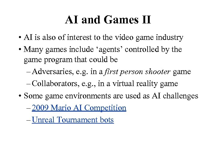AI and Games II • AI is also of interest to the video game