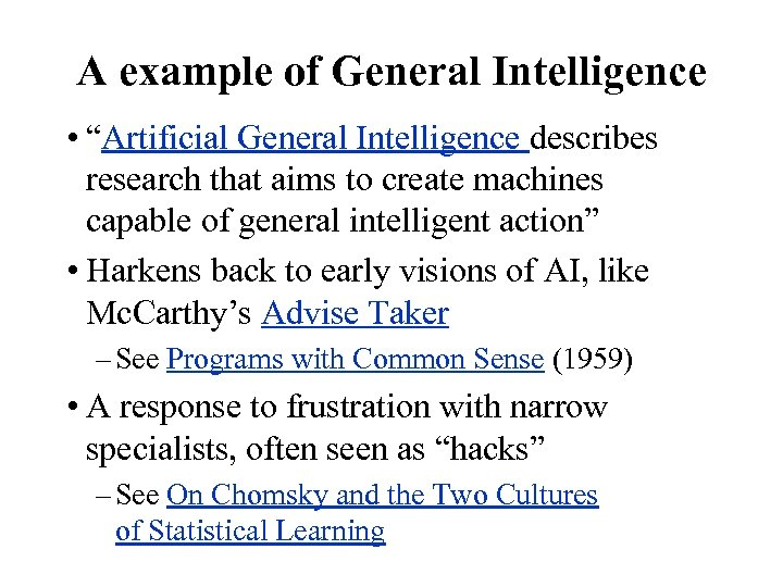 "A example of General Intelligence • ""Artificial General Intelligence describes research that aims to"