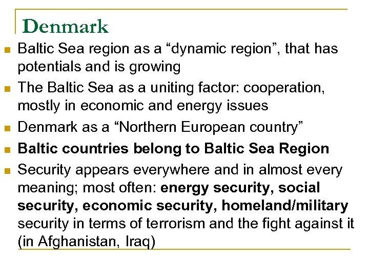 """Denmark n n n Baltic Sea region as a """"dynamic region"""", that has potentials"""