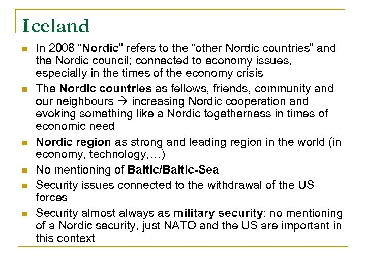 """Iceland n n n In 2008 """"Nordic"""" refers to the """"other Nordic countries"""" and"""
