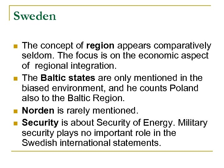 Sweden n n The concept of region appears comparatively seldom. The focus is on
