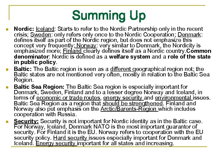 Summing Up n n Nordic: Iceland: Starts to refer to the Nordic Partnership only
