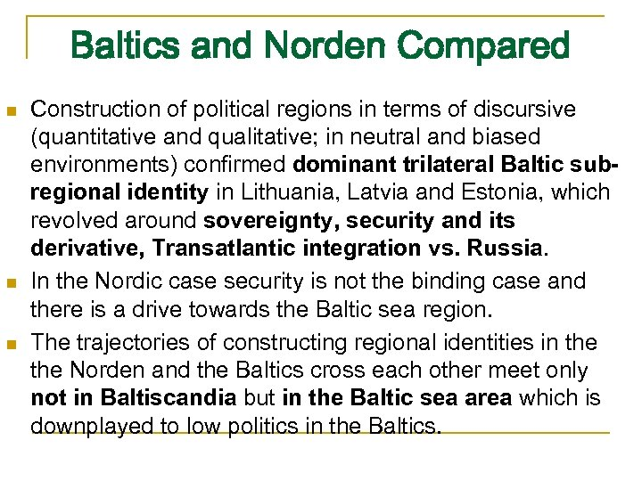 Baltics and Norden Compared n n n Construction of political regions in terms of