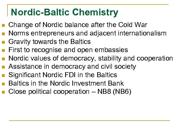 Nordic-Baltic Chemistry n n n n n Change of Nordic balance after the Cold