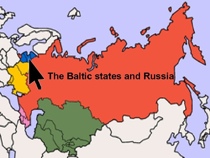 The Baltic states and Russia