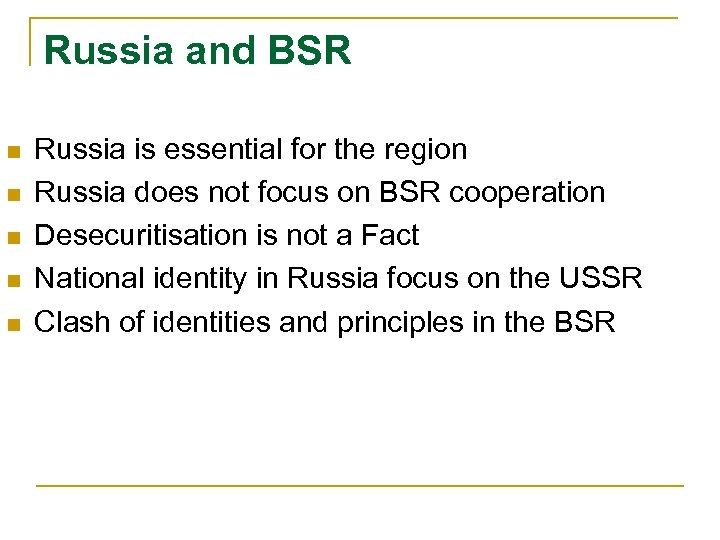 Russia and BSR n n n Russia is essential for the region Russia does