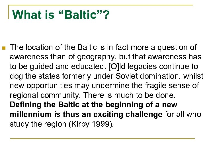 """What is """"Baltic""""? n The location of the Baltic is in fact more a"""