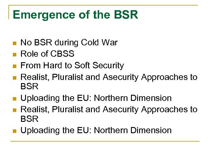 Emergence of the BSR n n n n No BSR during Cold War Role