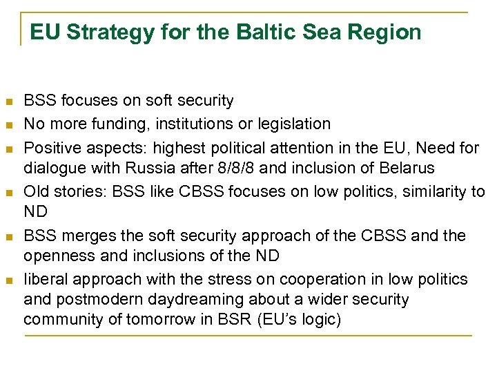 EU Strategy for the Baltic Sea Region n n n BSS focuses on soft