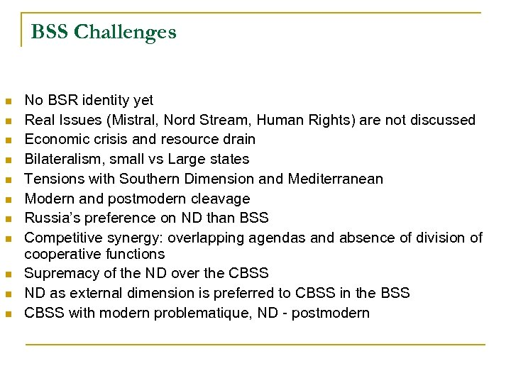 BSS Challenges n n n No BSR identity yet Real Issues (Mistral, Nord Stream,