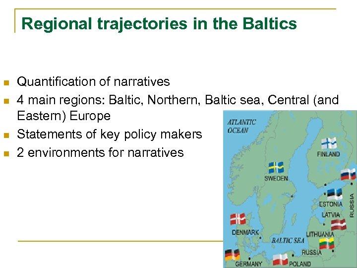 Regional trajectories in the Baltics n n Quantification of narratives 4 main regions: Baltic,