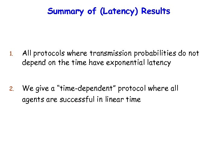 Summary of (Latency) Results 1. All protocols where transmission probabilities do not depend on
