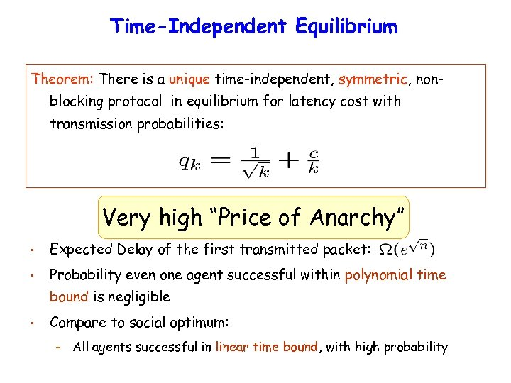 Time-Independent Equilibrium Theorem: There is a unique time-independent, symmetric, nonblocking protocol in equilibrium for