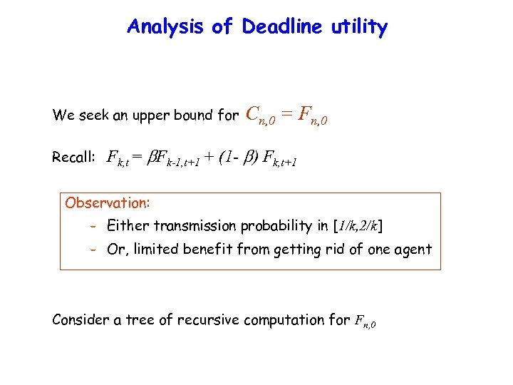 Analysis of Deadline utility We seek an upper bound for Recall: Cn, 0 =