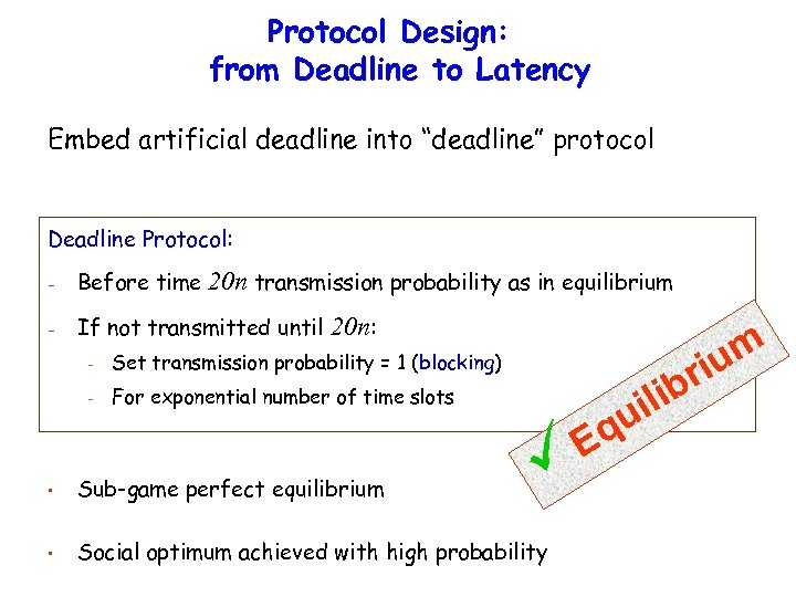 "Protocol Design: from Deadline to Latency Embed artificial deadline into ""deadline"" protocol Deadline Protocol:"