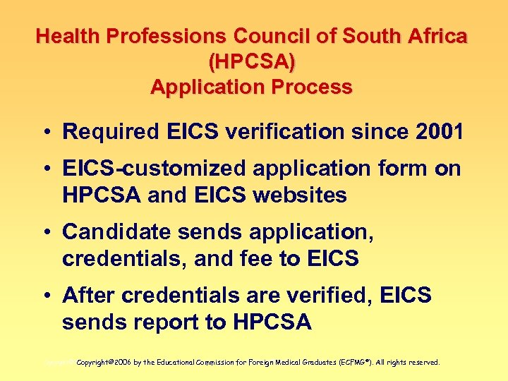 Health Professions Council of South Africa (HPCSA) Application Process • Required EICS verification since