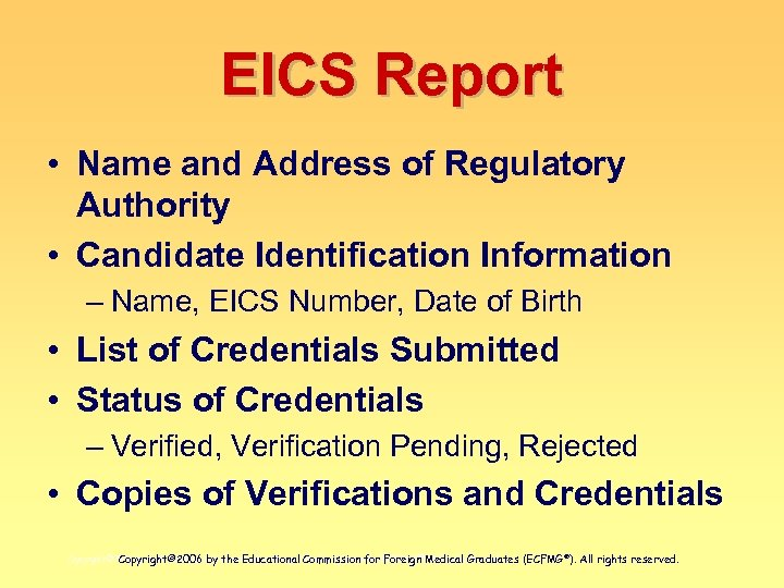 EICS Report • Name and Address of Regulatory Authority • Candidate Identification Information –