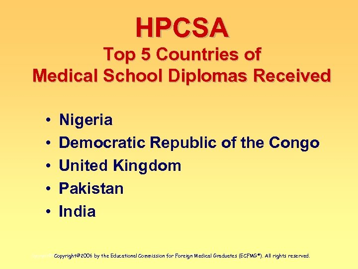 HPCSA Top 5 Countries of Medical School Diplomas Received • • • Nigeria Democratic