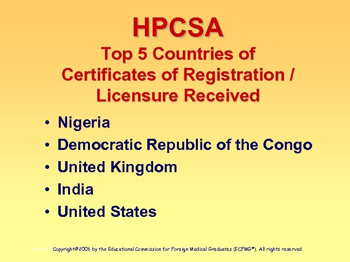 HPCSA Top 5 Countries of Certificates of Registration / Licensure Received • • •